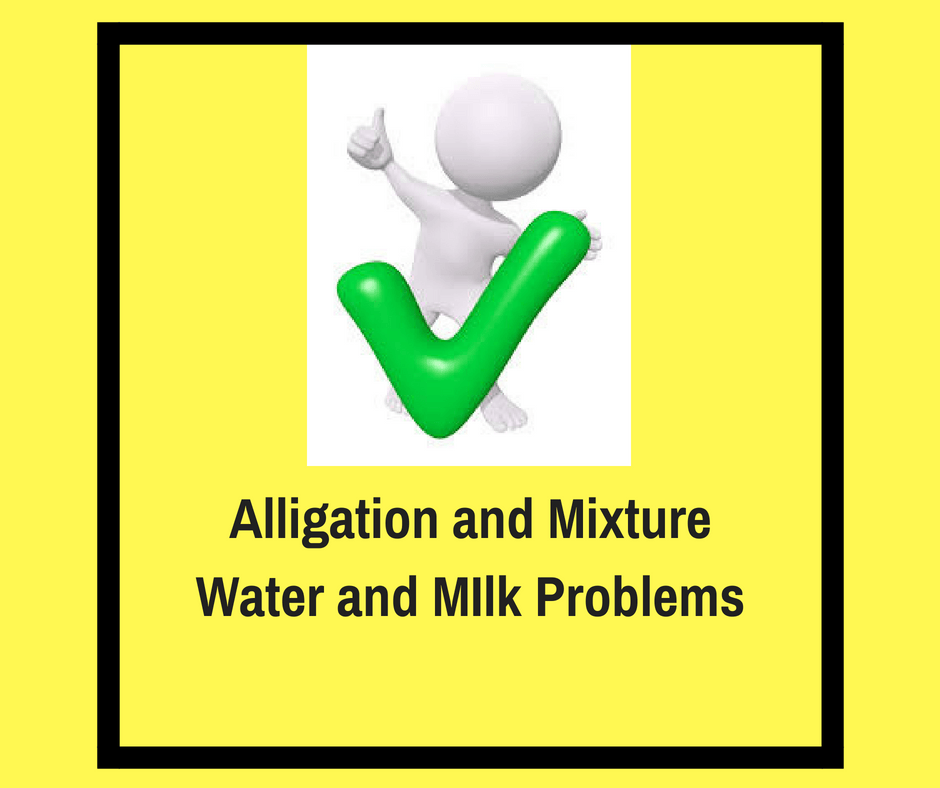 8 Important Milk and Water Mixture problems in Alligation and Mixture
