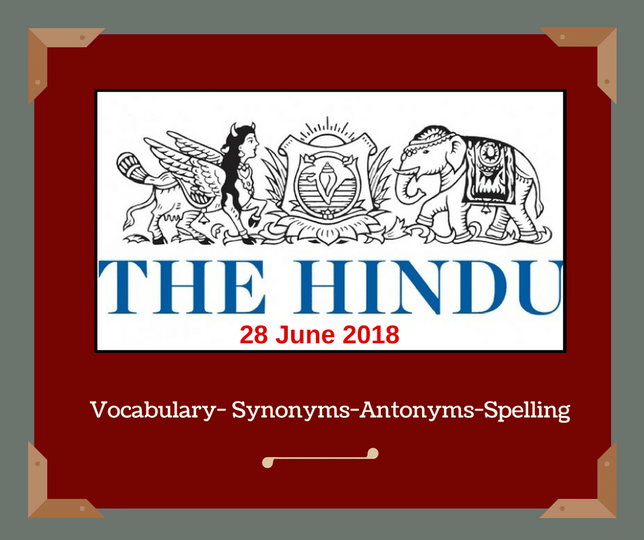 THE HINDU News Paper Editorial Daily Vocabulary